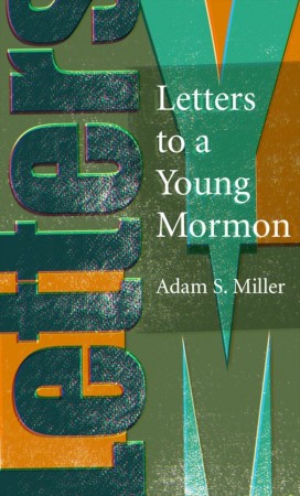 Miller - Letters to a Young Mormon